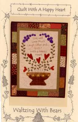 Quilt With a Happy Heart  <br> By  Waltzing with Bears