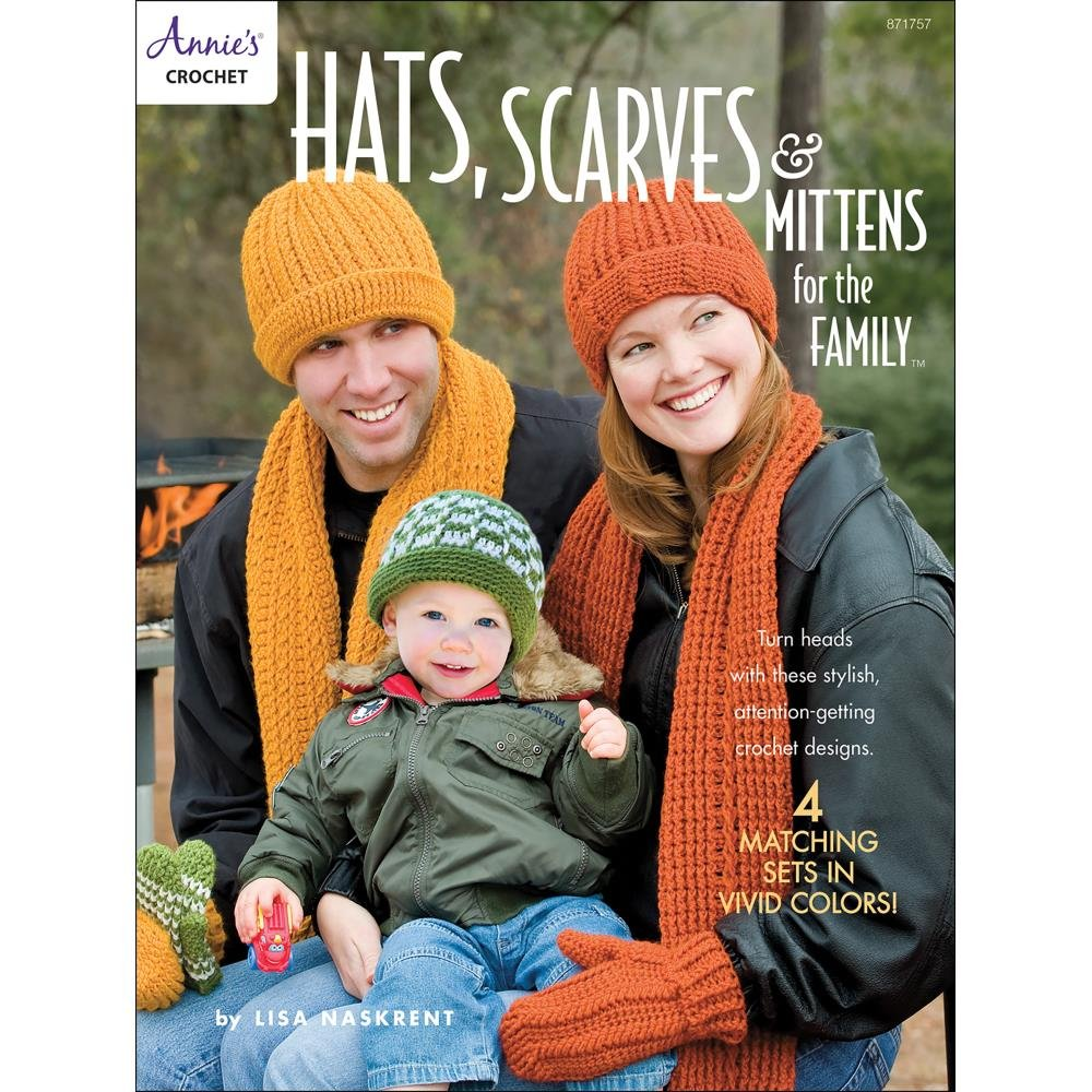 Hats, Scarves, & Mittens For The Family by Lisa Naskrent
