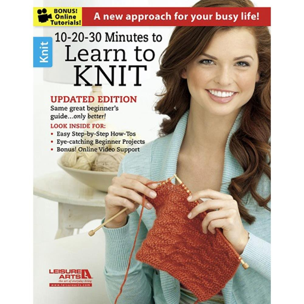 10-20-30- Minutes to Learn To Knit- Updated Edfition