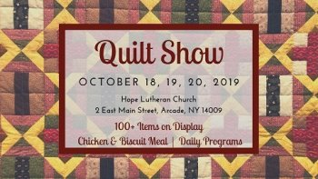 Hope Lutheran Quilt Show 2019 Arcade, NY 14009