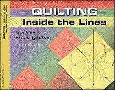 Quilting Inside The Lines by Pam Clarke