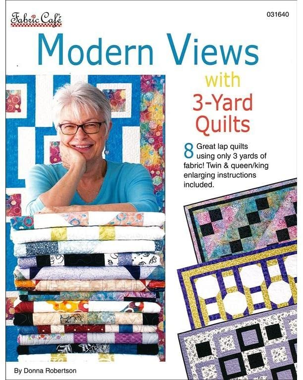 Modern Views with 3-Yard Quilts - Donna Robertson