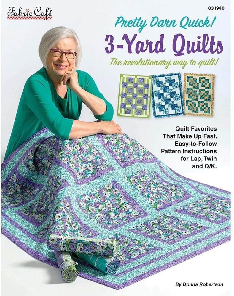 Pretty Darn Quick 3-Yard Quilts - Donna Robertson