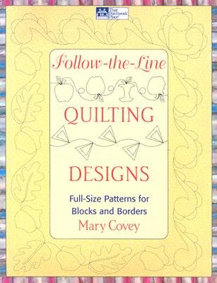 Follow-the-line Quilting Designs : Full-size Patterns For Blocks