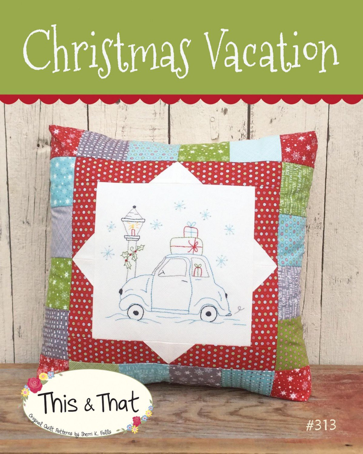Christmas Vacation Pattern 313 This and That