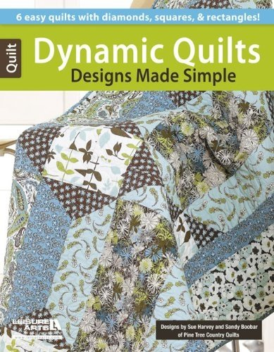 Dynamic Quilts - Designs Made Simple