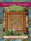 Friendship Triangles: 14 Beautiful Quilting Projects by Edyta Sitar