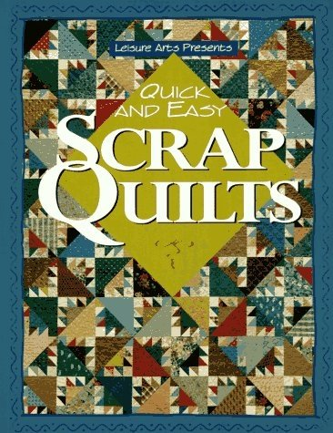 Quick & Easy Scrap Quilts