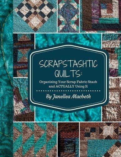 Scrapstashtic Quilts