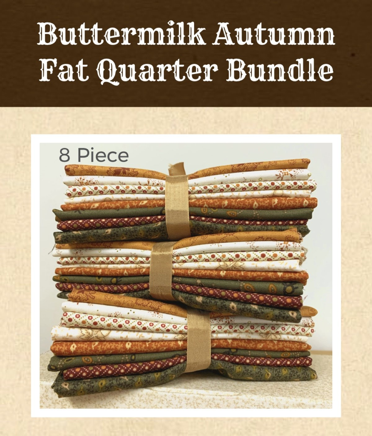 Buttermilk Autumn Fat Quarter Bundle * 8 Piece