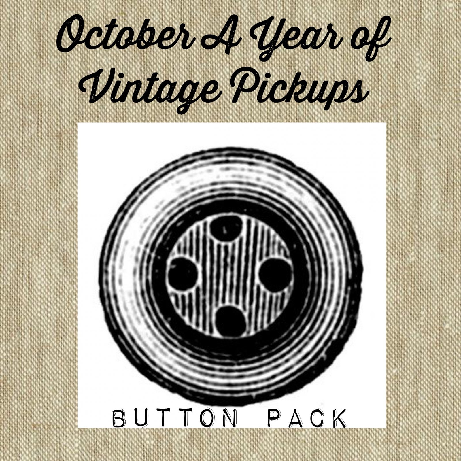 A Year of Vintage Pickups * October Button Pack