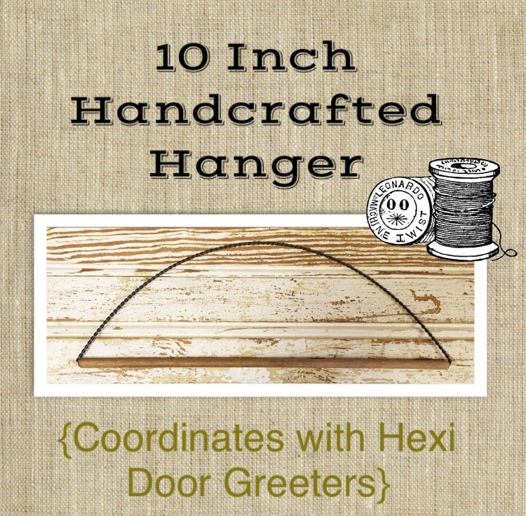 10 Inch Handcrafted Hanger