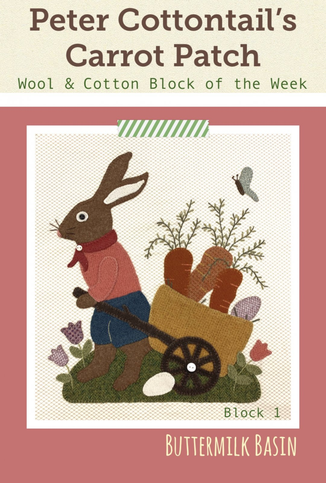Peter Cottontail's Carrot Patch Block of the Week * Block #1 Kit & Pattern