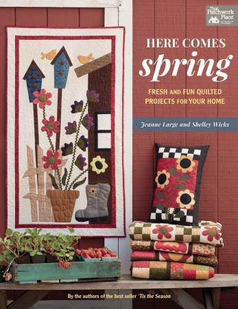 Here Comes Spring - Fresh and Fun Quilted Projects for Your Home
