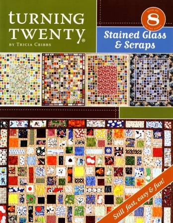 Turning Twenty Stained Glass & Scraps - Softcover