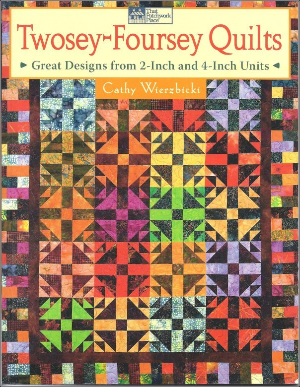 Twosey Foursey Quilts by Cathy Wierzbiecki