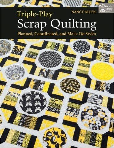Triple-Play Scrap Quilting by Nancy Allen