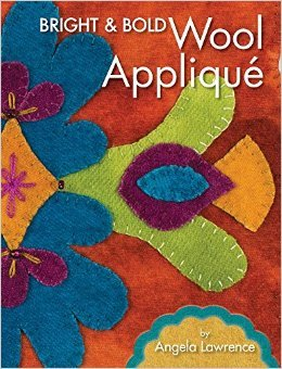 Bright and Bold Wool Applique by Angela Lawrence