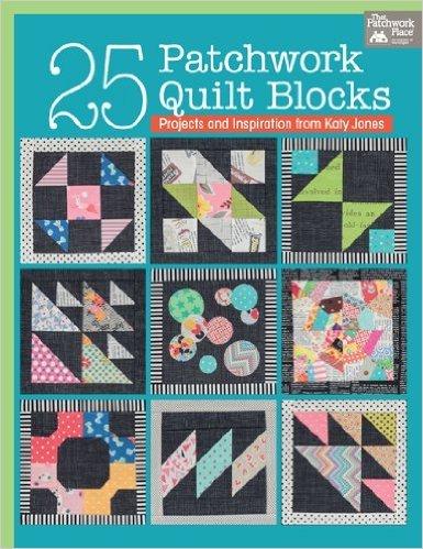 25 Patchwork Quilt Blocks by Katy Jones