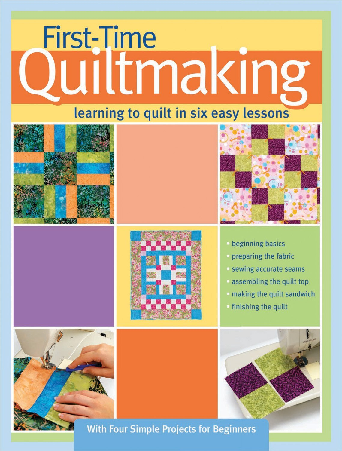 First Time Quiltmaking Soft Cover