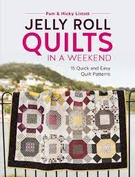 Jelly Roll Quilts in a Weekend 15 Quick and Easy