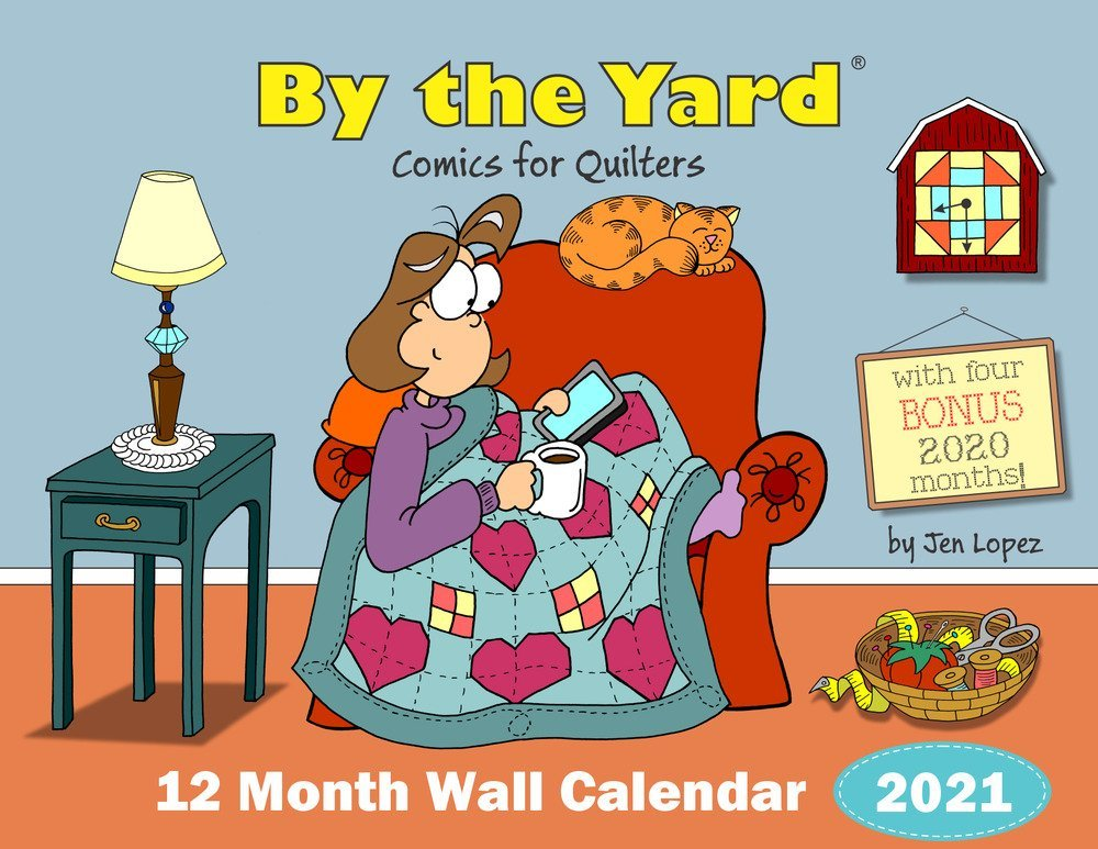 By The Yard 2021 Wall Calendar for Quilters