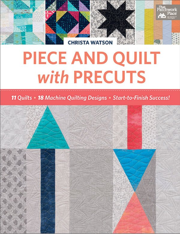 Piece & Quilt With Precuts Book