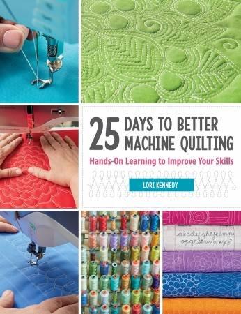 25 Days To Better Machine Quilting Book