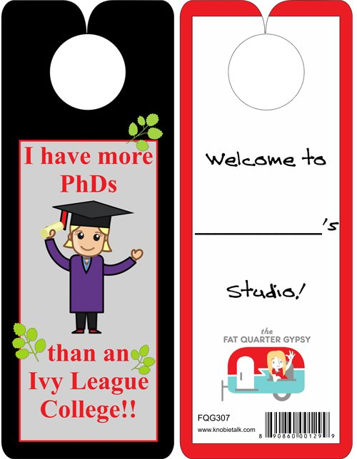 Knobie Town-I have more PhD's door hanger