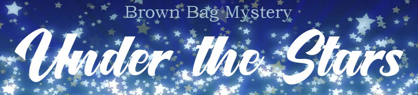 Under the Stars, 2020 Brown Bag Mystery Kit