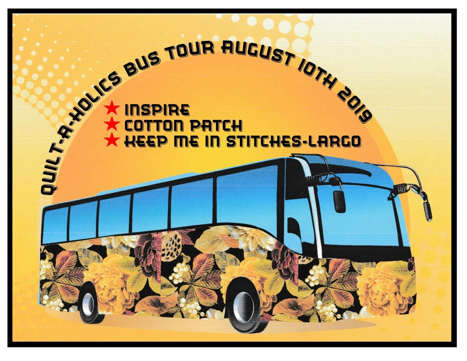 Quilt-A-Holics One Day Bus Tour
