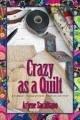 Crazy As A Quilt