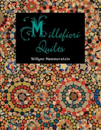 MILLEFIORI QUILTS  by Willyne Hammerstein