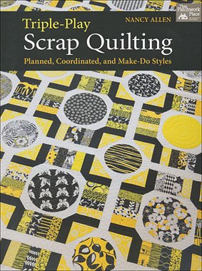 Triple-Play Scrap Quilting