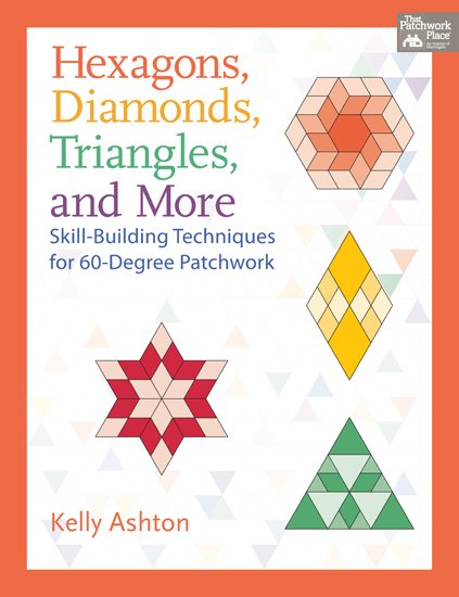 Hexagons Diamonds Triangles and More by Kelly Ashton