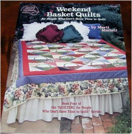 Weekend Basket Quilts by Marti Michell