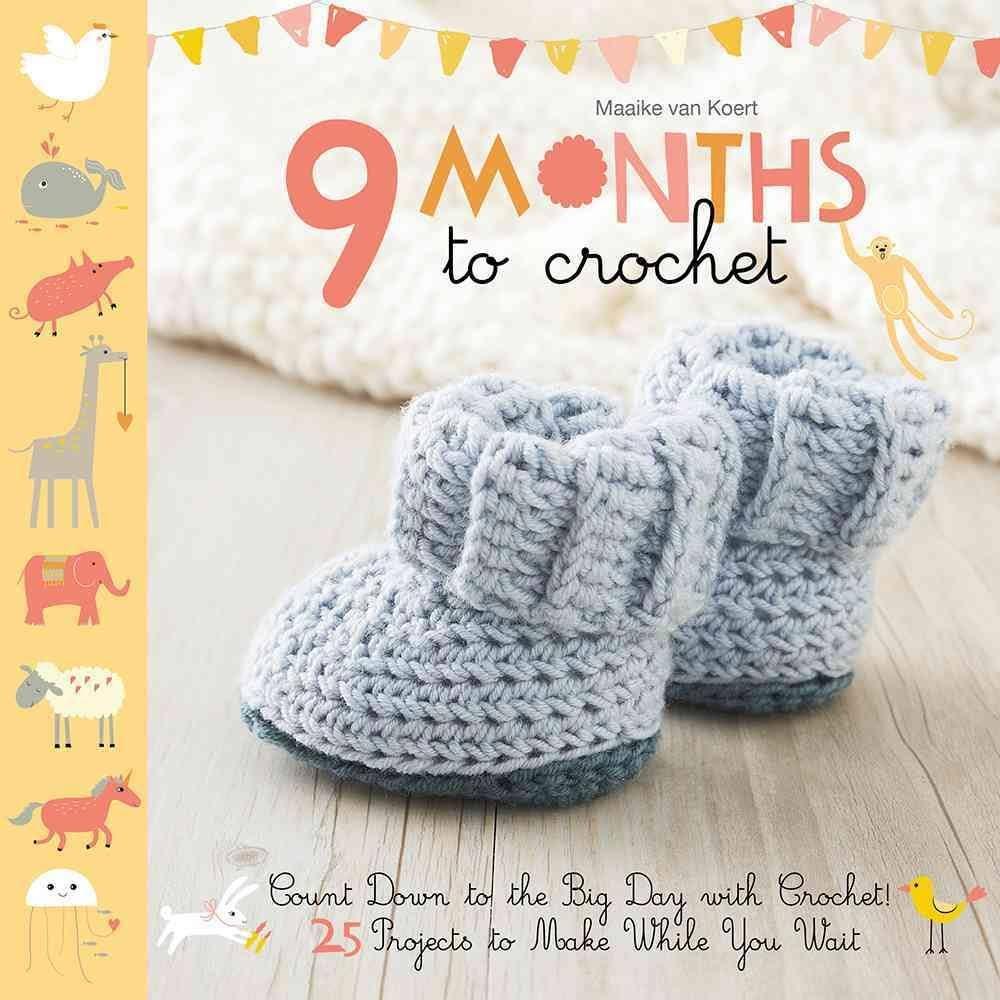 9 MONTHS TO CROCHET by Maaile van Koert