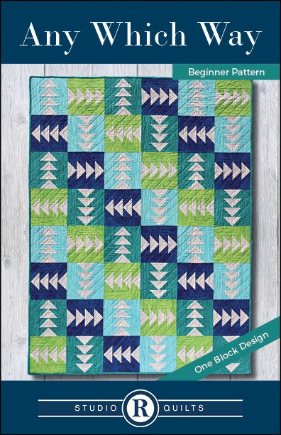ANY WHICH WAY Beginner Pattern by Studio R Quilts
