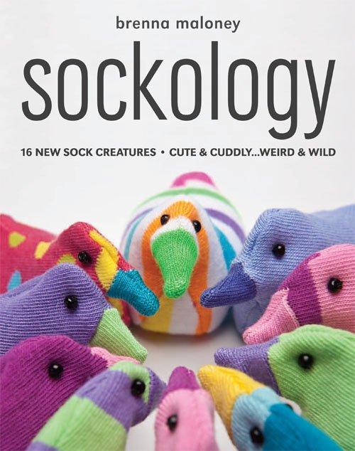 Sockology: 16 New Sock Creatures Cute & Cuddly...Weird & Wild