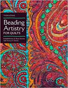 Beading Artistry for Quilters by Thom Atkins