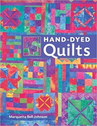 Hand-Dyed Quilts by Marquetta Bell-Johnson out of print now