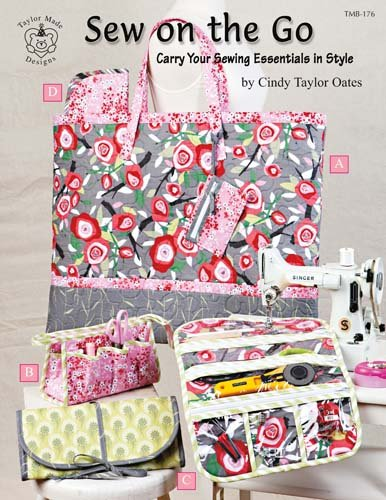 Sew on the Go Carry Your Sewing Essentials in Style by Cindy Taylor Oates