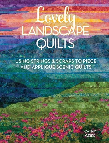 Lovely Landscape Quilts / Geier