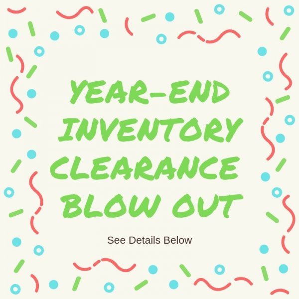 Year End Inventory Clearance Blow Out Sale