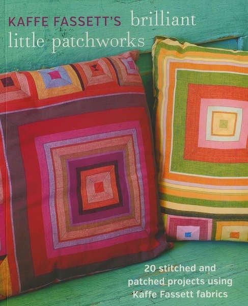Brilliant Little Patchworks Book by Kaffe Fassett