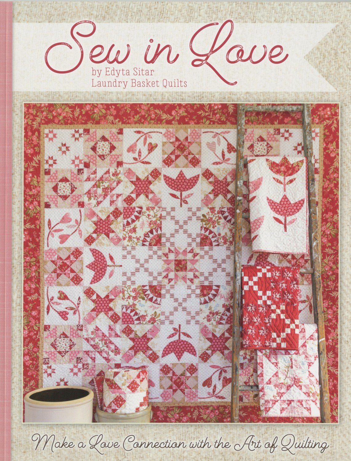 Sew In Love - Edyta Sitar - Laundry Basket Quilts