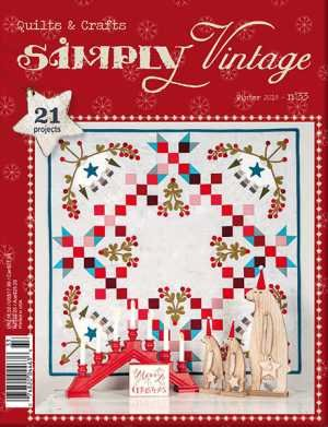 Simply Vintage Quilts & Crafts Magazine - Winter  2019 - Number 33  - copy