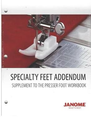 Janome Work Book Addendum - Presser Foot  - Specialty Feet