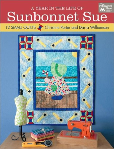 A Year in the Life of Sunb Find 12 small themed quilts, one for each month of th...