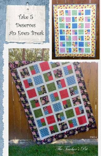 TP 40 Take 40 Deserves An Even Break Quilt Pattern 01243100400 Unique Take 5 Quilt Pattern